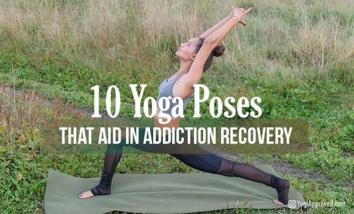Do You Or Someone You Know Struggle With Addiction? Here's How a Yoga Practice Can Help