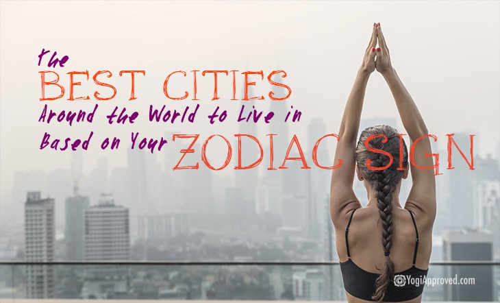 The Best Cities Around the World to Live in Based on Your Zodiac Sign