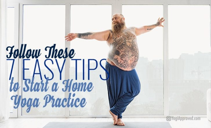 Not Feeling the Yoga Studio? Follow These Tips to Start A Home Yoga Practice