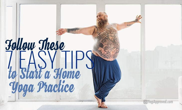 Follow These 7 Easy Tips To Start A Home Yoga Practice