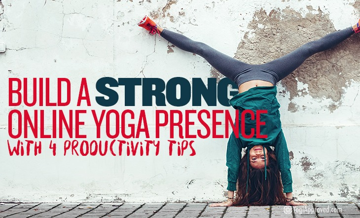 Build a Strong Online Yoga Presence With 4 Productivity Tips