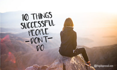 10 things successful people dont do