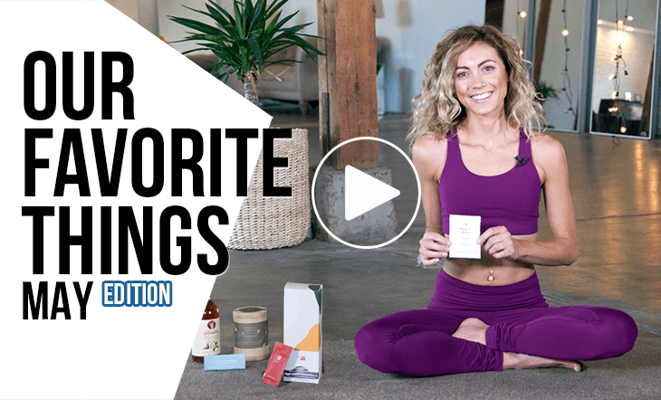Our Favorite Things: May Edition | 5 Yoga & Healthy Lifestyle Products We Love