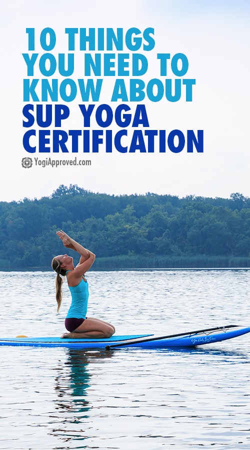Sup Yoga Certification Pinterest Yogiapproved