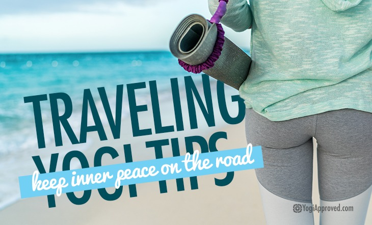 7 Tips for Traveling Yogis to Help You Keep Your Inner Peace on the Road