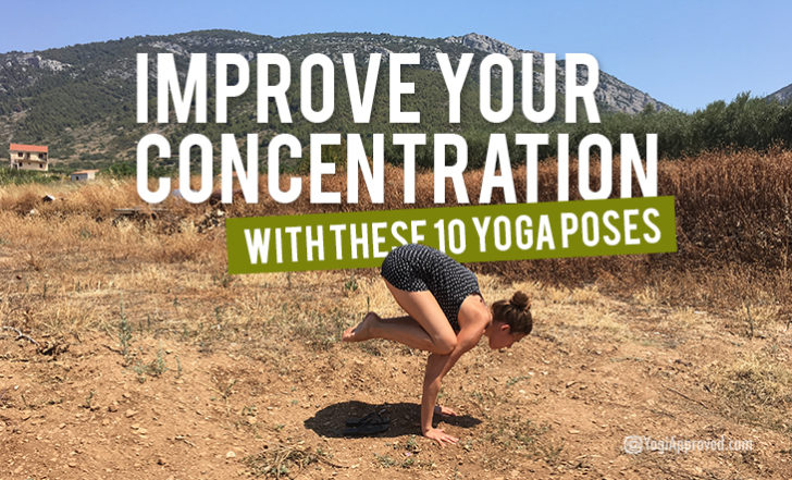 Improve Your Concentration With These 10 Yoga Poses