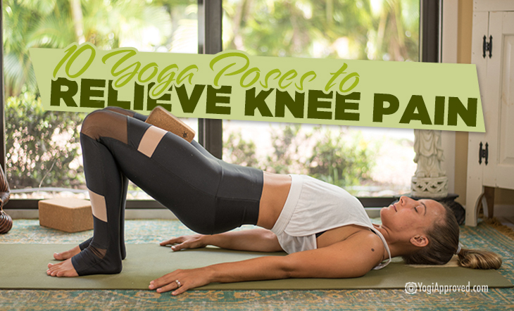 Practice These 10 Yoga Poses To Relieve Knee Pain Yogiapproved Com