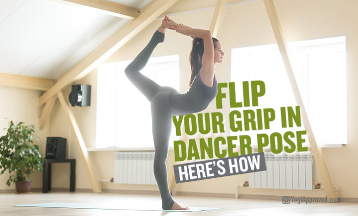 Learn How to Flip Your Grip in Dancer Pose in 8 Steps (Hint: It's All About Technique)