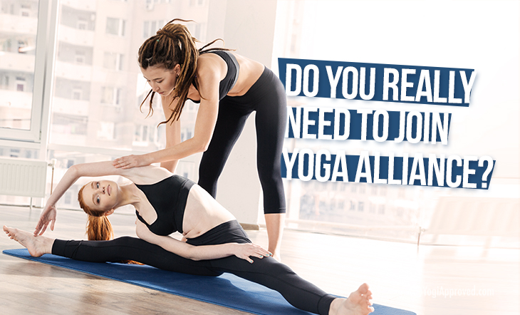 Yoga Teachers Do You Really Need To Join Yoga Alliance