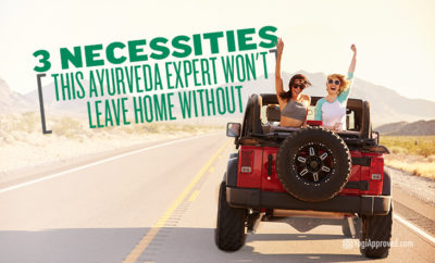 necessities ayurveda leave home featured
