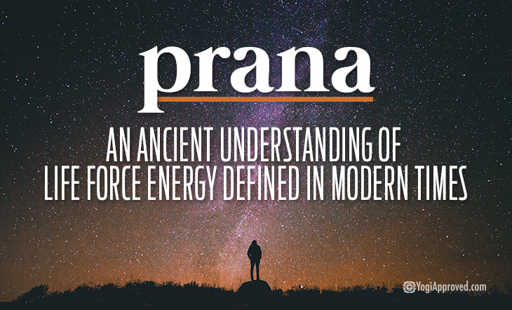 Prana Life Force Energy Defined In Modern Times