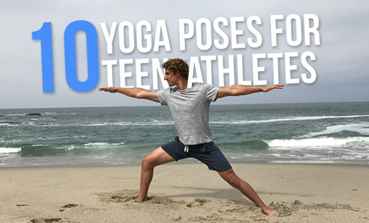 Teen Athletes – Do These Yoga Poses to Prevent Injury and Play Harder