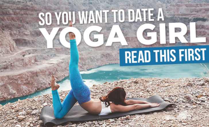 Men – Here Are 7 Things You Should Know When Dating a Girl Who Loves Yoga (Funny)