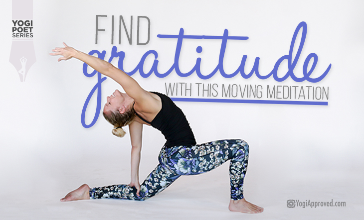 Poetry and Yoga: Find Gratitude and Presence With This Moving Meditation