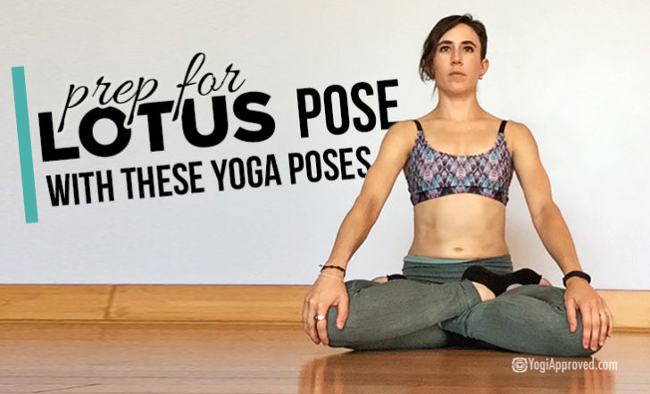 Practice These 4 Yoga Poses to Prepare You For Full Lotus Pose (Photo Tutorial)