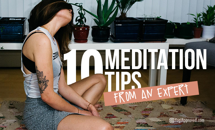 Use These 10 Tips to Get the Most Out of Your Meditation Practice (From a Meditation Guru)