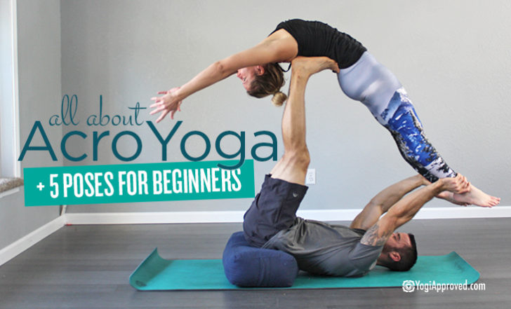 Everything You Need to Know About AcroYoga + 5 Beginner AcroYoga Poses
