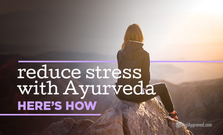 Reduce Stress the Ayurvedic Way – Here's How Your Body Type Impacts Your Stress Levels