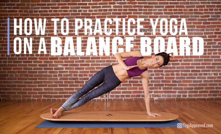 Learn How to Practice Yoga on a Balance Board With this Video Tutorial