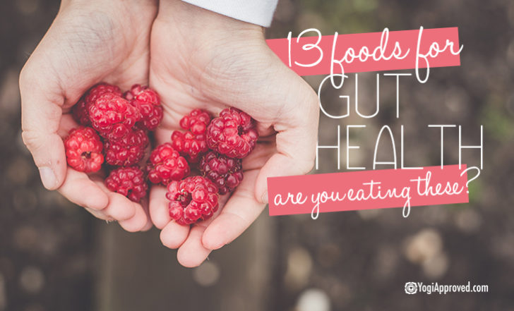 Want to Improve Your Gut Health? Eat These 13 Foods