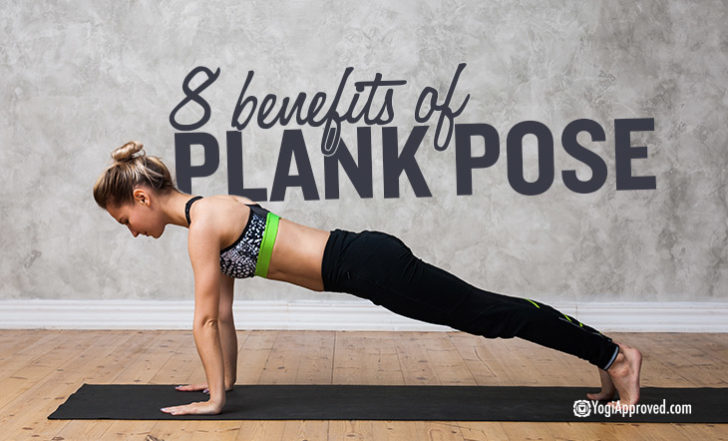 8 Reasons You Should Be Practicing Plank Pose Daily