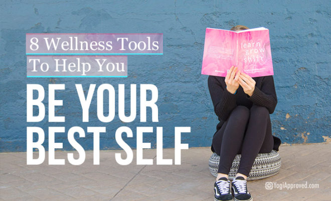 Wellness Tools For Your Best Self