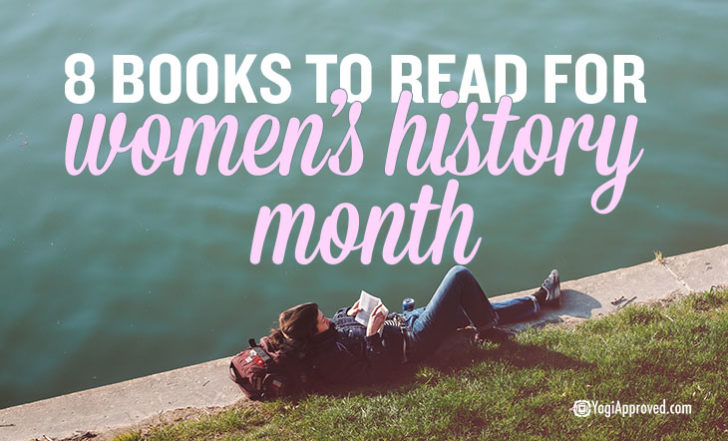 8 Books Celebrating Women You've Gotta Read For Women's History Month