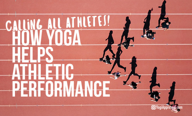 Calling All Athletes! Yoga Can Increase Your Athletic Performance – Here's How