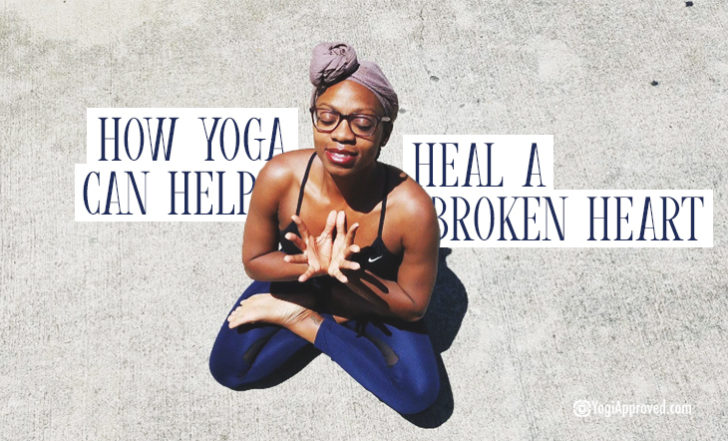 Wondering How to Heal a Broken Heart? Try These 6 Yoga Practices