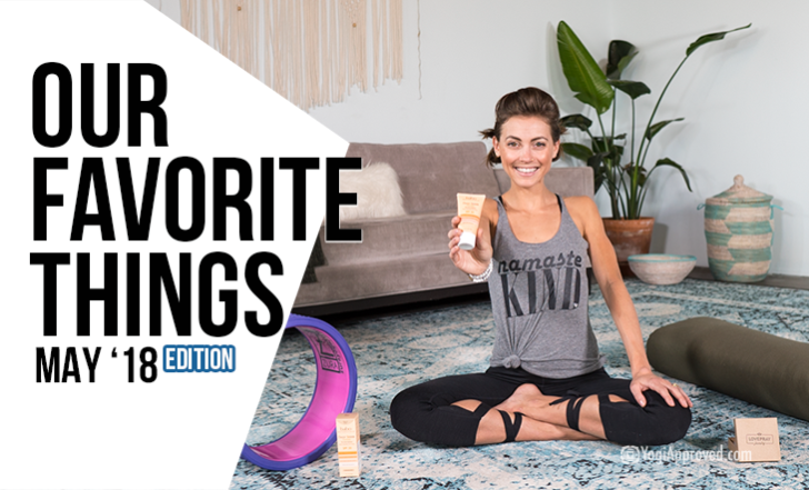 6 Yoga and Wellness Products We Love – May Edition (Video)