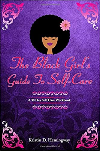 Black Girls Guide To Self-Care